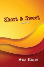 Short & (Not Always) Sweet