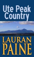 Ute Peak Country: A Western Story