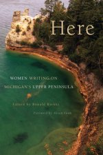Here: Women Writing on Michigan's Upper Peninsula