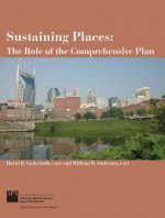 Sustaining Places: The Role of the Comprehensive Plan