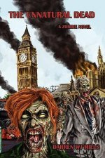 The Unnatural Dead: A Zombie Novel