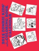 2015 Zombie Kids' Coloring Book 13 Month Wall Calendar