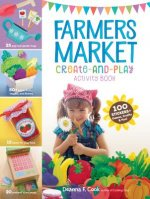 Farmers Market Create-And-Play Activity Book: 100 Stickers + Games, Crafts, and Fun!
