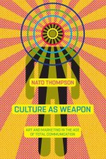 Culture as Weapon: Art and Marketing in the Age of Total Communication