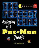 The Perfect Game: Confessions of a Pac-Man Junkie