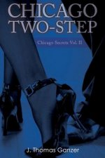 Chicago Two-Step: Chicago Secrets Vol. II