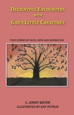 Delightful Encounters with God's Little Creatures