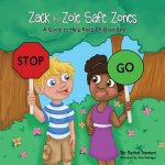 Zack and Zoie Safe Zones: A Guide to Help Keep Children Safe