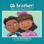 Oh, Brother, Why Is He My Brother?