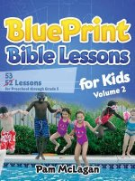 BluePrint Bible Lessons for Kids (Volume 2)