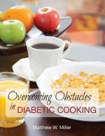 Overcoming Obstacles in Diabetic Cooking