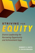 Striving for Equity: District Leadership for Narrowing the Opportunity and Achievement Gaps