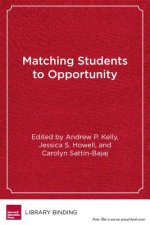 Matching Students to Opportunity: Expanding College Choice, Access, and Quality