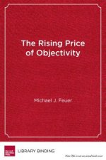 The Rising Price of Objectivity: Philanthropy, Government, and the Future of Education Research