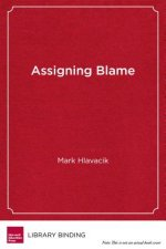 Assigning Blame: The Rhetoric of Education Reform