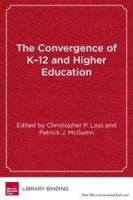 The Convergence of K-12 and Higher Education: Policies and Programs in a Changing Era