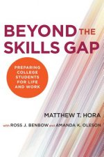 Beyond the Skills Gap: Preparing College Students for Life and Work