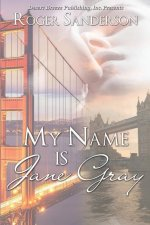 My Name Is Jane Gray
