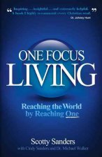 One Focus Living: Reaching the World by Reaching One