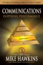 Communications: Inspiring Performance: A Guide to Coaching Leaders to Lead as Coaches