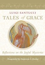 Tales of Grace: Reflections on the Joyful Mysteries