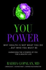 You Power: Why Health Is Not What You Do -- But Who You Must Be