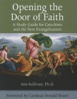 Opening the Door of Faith: A Study Guide for Catechists and the New Evangelization