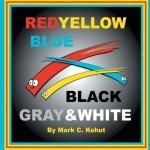 Red, Yellow, Blue, Black & White