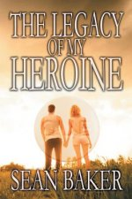 The Legacy of My Heroine