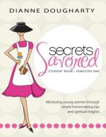 Secrets Savored Student Book Semester One