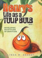 Henry's Life as a Tulip Bulb: Developing an Attitude of Gratitude