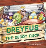 Dreyfus the Decoy Duck