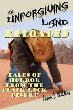 An Unforgiving Land, Reloaded