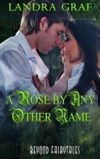 A Rose by Any Other Name: Beyond Fairytales
