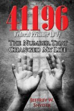 The Number That Changed My Life: 41196 Federal Prisoner