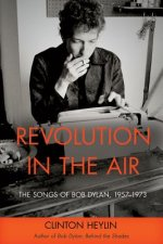 Revolution in the Air: The Songs of Bob Dylan, 1957-1973