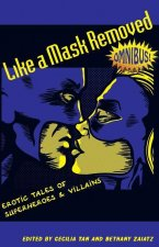 Like a Mask Removed: Erotic Tales of Superheroes & Villains