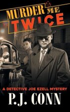 Murder Me Twice (a Detective Joe Ezell Mystery, Book 1)