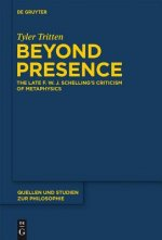 Beyond Presence: The Late F.W.J. Schelling's Criticism of Metaphysics