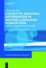 Cognitive Individual Differences in Second Language Acquisition: Theories, Assessment and Pedagogy