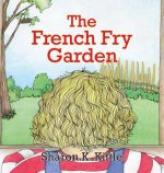The French Fry Garden