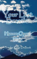 Your Last Breath - Heaven Opens Wide