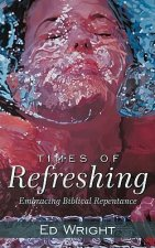 Times of Refreshing: Embracing Biblical Repentance