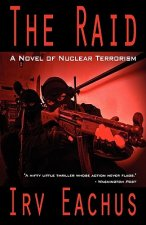 The Raid: A Novel of Nuclear Terrorism