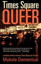 Times Square Queer: Tales of Bad Boys in the Big Apple