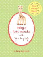 Baby's First Months with Sophie La Girafe(r): A Daily Log Book: Keep Track of Sleep, Feeding, Changes, and More!