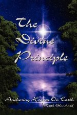 The Divine Principle - Anchoring Heaven on Earth