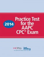2014 Practice Test for the Aapc Cpc(r) Exam