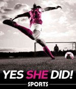 Yes She Did! Sports