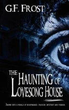 The Haunting of Lovesong House